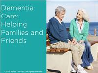Dementia Care: Helping Families and Friends