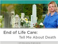 End of Life Care: Tell Me About Death