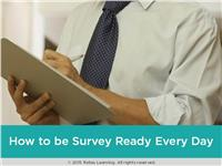 How to be Survey Ready Every Day