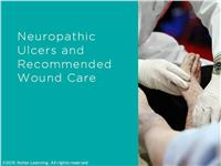 Neuropathic Ulcers and Recommended Wound Care