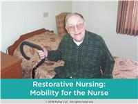 Restorative Nursing: Mobility for the Nurse