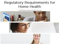 Regulatory Requirements for Home Health